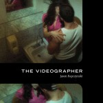 The Videographer by Jason Rapczynski