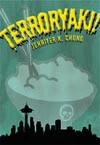 Terroryaki! by Jennifer K. Chung